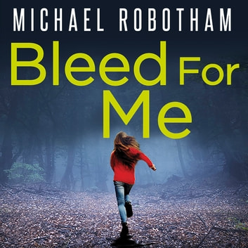 Bleed For Me audiobook by Michael Robotham