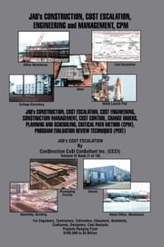 JAB's CON$TRUCTION, CO$T ESCALATION, ENGINEERING and MANAGEMENT, CPM ebook by Joseph A. Brown