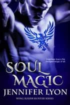 Soul Magic ebook by Jennifer Lyon