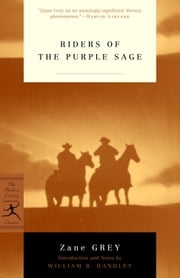 Riders of the Purple Sage ebook by Zane Grey,William Handley