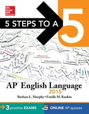5 Steps to a 5 AP English Language, 2015 Edition ebook by Barbara L. Murphy,Estelle M. Rankin
