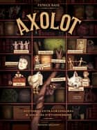 Axolot T01 ebook by Patrick Baud, Collectif