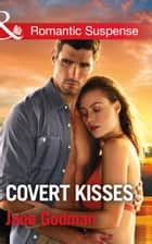 Covert Kisses (Mills & Boon Romantic Suspense) (Sons of Stillwater, Book 1) ebook by Jane Godman