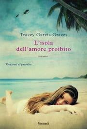 L'isola dell'amore proibito ebook by Tracey Garvis-Graves