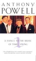 Dance To The Music Of Time Volume 1 ebook by Anthony Powell