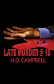 Late Murder @ 10 ebook by H.D. Campbell