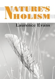 Nature's Holism ebook by Laurence Evans