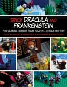 Brick Dracula and Frankenstein - Two Classic Horror Tales Told in a Whole New Way ebook by Amanda Brack, Monica Sweeney, Becky Thomas
