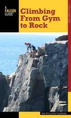 Climbing - From Gym to Rock ebook by Nate Fitch, Ron Funderburke