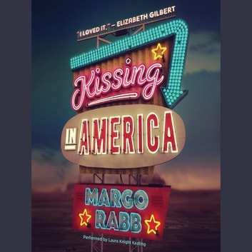 Kissing in America audiobook by Margo Rabb