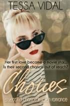 Choices - A Second Chance Lesbian Romance ebook by Tessa Vidal