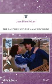 The Rancher And The Amnesiac Bride ebook by Joan Elliott Pickart