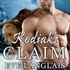 Kodiak's Claim livre audio by Eve Langlais