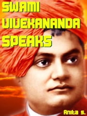 Swami Vivekananda Speaks ebook by Anita S.