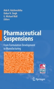 Pharmaceutical Suspensions - From Formulation Development to Manufacturing ebook by