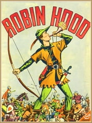 "THE MERRY ADVENTURES OF ROBIN HOOD: A Heroic Outlaw Man ""Complete Edition"" (Illustrated and Free Audiobook Link) ebook by Howard Pyle"