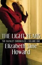 The Light Years ebook by Elizabeth Jane Howard
