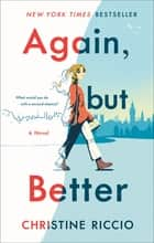 Again, but Better - A Novel ebook by Christine Riccio