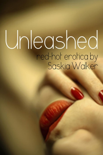Unleashed ebook by Saskia Walker