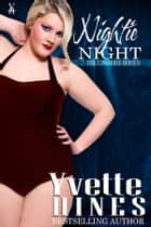 Nightie Night ebook by Yvette Hines