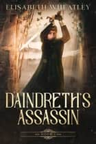 Daindreth's Assassin - Daindreth's Assassin, #1 ebook by Elisabeth Wheatley