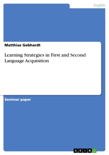 Learning Strategies in First and Second Language Acquisition ebook by Matthias Gebhardt