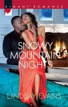 Snowy Mountain Nights (Mills & Boon Kimani) ebook by Lindsay Evans
