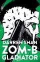 ZOM-B Gladiator ebook by Darren Shan