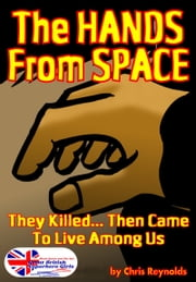 The Hands From Space ebook by Chris Reynolds
