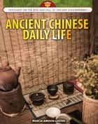 Ancient Chinese Daily Life ebook by Marcia Amidon Lusted