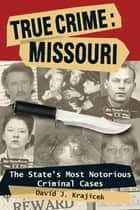 True Crime: Missouri ebook by David J. Krajicek