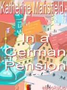 In a German Pension ebook by Katherine Mansfield