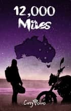 12,000 Miles ebook by Corey Visions