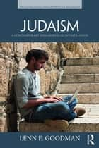 Judaism - A Contemporary Philosophical Investigation ebook by Lenn E. Goodman