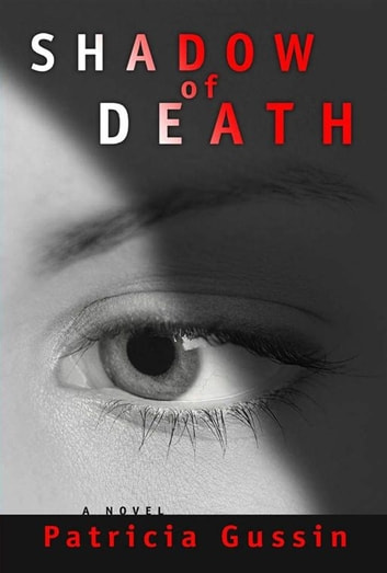 Shadow of Death ebook by Gussin,Patricia