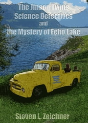 The Jinson Twins, Science Detectives, and The Mystery of Echo Lake ebook by Steven Zeichner