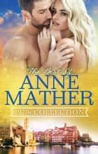 The Best Of Anne Mather - 1970s Collection - 3 Book Box Set ebook by Anne Mather