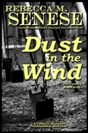 Dust in the Wind: A Tiffany Waters Paranormal Mystery ebook by Rebecca M. Senese