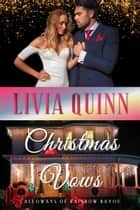 Christmas Vows - A Calloway Christmas Suspense eBook by Livia Quinn