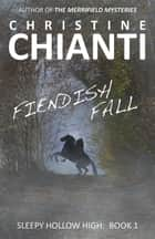 Fiendish Fall ebook by Christine Chianti