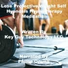 Lose Protective Weight Self Hypnosis Hypnotherapy Meditation audiobook by Key Guy Technology LLC