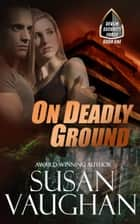 On Deadly Ground ebook by Susan Vaughan