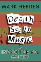 Death Set To Music ebook by Mark Hebden