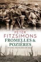 Fromelles and Pozières ebook by Peter FitzSimons