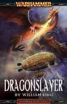 Dragonslayer ebook by William King