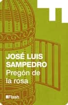 Pregón de la rosa (Flash) ebook by José Luis Sampedro
