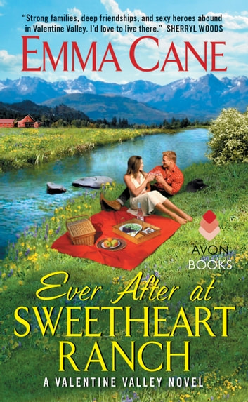 Ever After at Sweetheart Ranch - A Valentine Valley Novel ebook by Emma Cane
