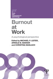 Burnout at Work - A psychological perspective ebook by Michael P Leiter,Arnold B Bakker,Christina Maslach