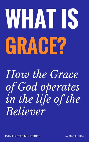 The True Grace Of God In Which You Stand ebook by Danny Lirette