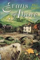 Evans Above - A Mystery ebook by Rhys Bowen